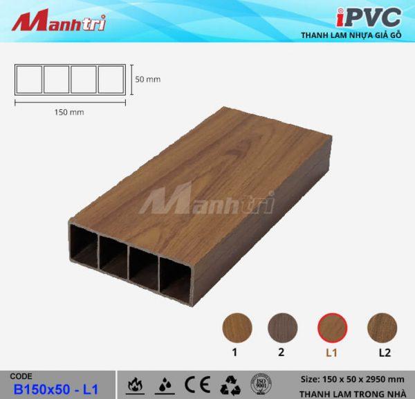 iPVC B150x50-L1 Thanh Lam Gỗ