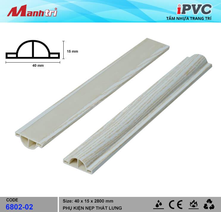 Nẹp Thắt Lưng 40mm iPVC 6802-02