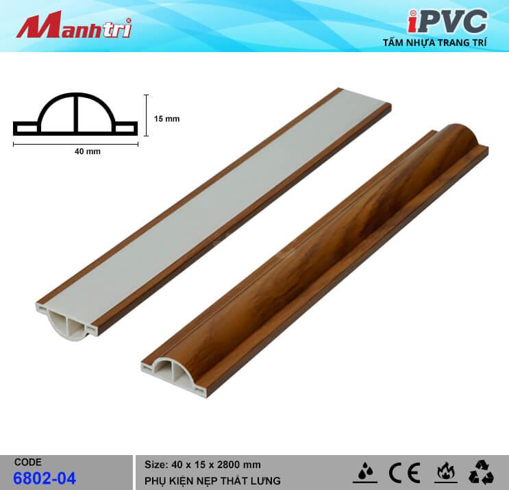 Nẹp Thắt Lưng 40mm iPVC 6802-04