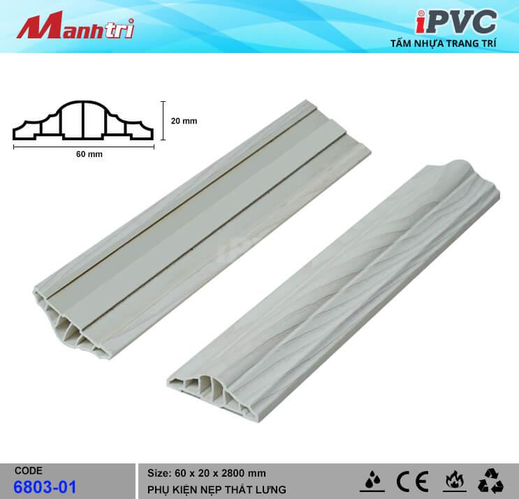 Nẹp Thắt Lưng 60mm iPVC 6803-01