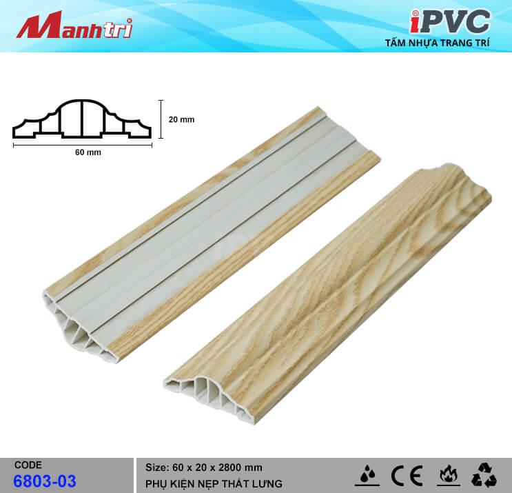 Nẹp Thắt Lưng 60mm iPVC 6803-03